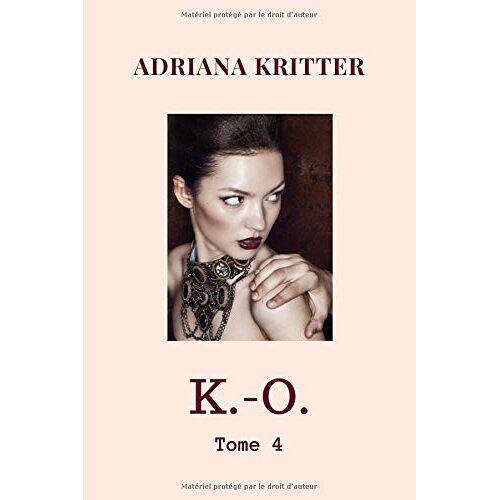 Adriana Kritter - K.-O. Tome 4 - Preis vom 10.04.2021 04:53:14 h