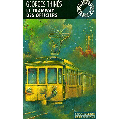 Georges Thinès - Le tramway des officiers - Preis vom 27.10.2020 05:58:10 h