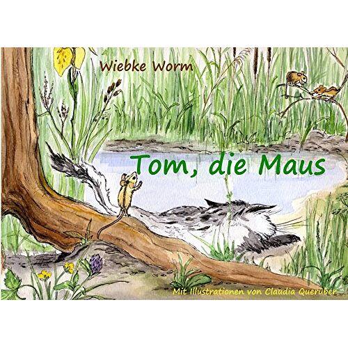 Wiebke Worm - Tom, die Maus - Preis vom 15.05.2021 04:43:31 h