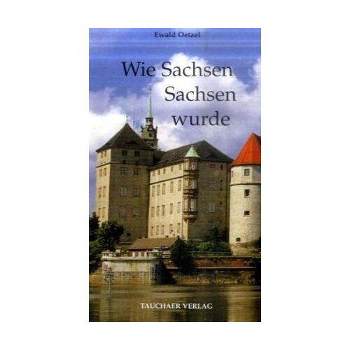 Ewald Oetzel - Wie Sachsen Sachsen wurde - Preis vom 13.05.2021 04:51:36 h