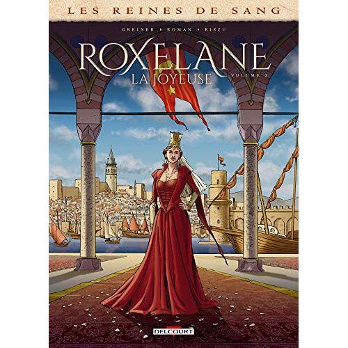 - Les Reines de sang - Roxelane, la joyeuse T02 - Preis vom 03.05.2021 04:57:00 h