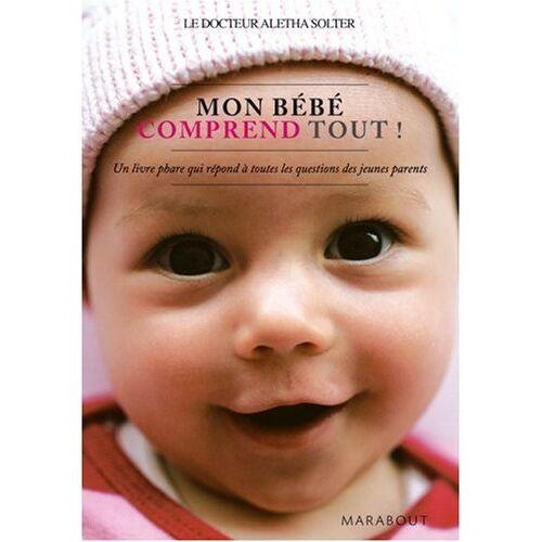 Aletha Solter - Mon bébé comprend tout - Preis vom 14.04.2021 04:53:30 h