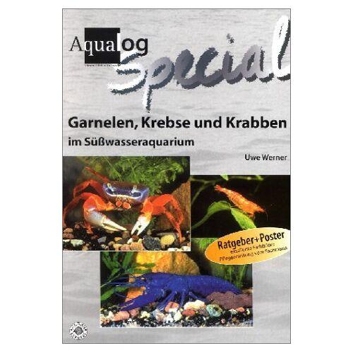 Uwe Werner - Aqualog, Garnelen, Krebse und Krabben im Süßwasser-Aquarium - Preis vom 22.01.2021 05:57:24 h