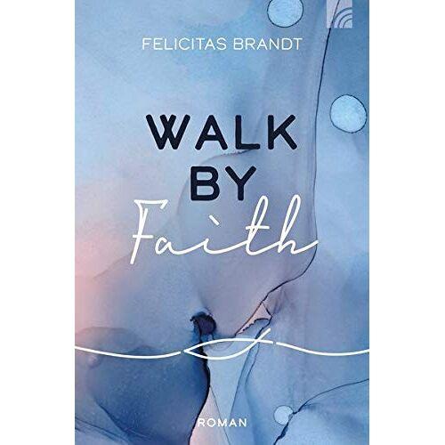 Felicitas Brandt - Walk by FAITH (Felicitas Brandt, Faith.Hope.Love) - Preis vom 06.03.2021 05:55:44 h