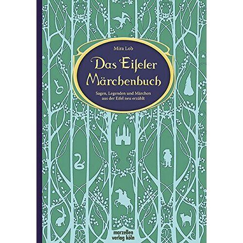 Mira Lob - Das Eifeler Märchenbuch - Preis vom 27.02.2021 06:04:24 h