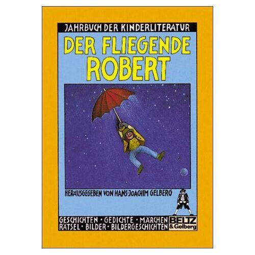 Hans-Joachim Gelberg - Der fliegende Robert - Preis vom 13.04.2021 04:49:48 h
