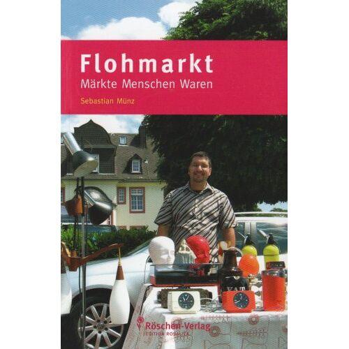 Sebastian Münz - Flohmarkt - Märkte, Menschen, Waren - Preis vom 16.04.2021 04:54:32 h