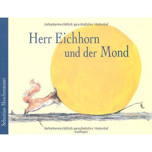 Sebastian Meschenmoser - Herr Eichhorn und der Mond - Preis vom 24.02.2021 06:00:20 h