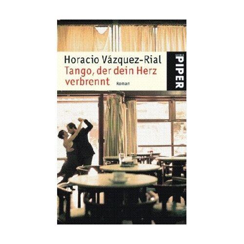Horacio Vázquez Rial - Tango, der dein Herz verbrennt: Roman - Preis vom 16.10.2019 05:03:37 h