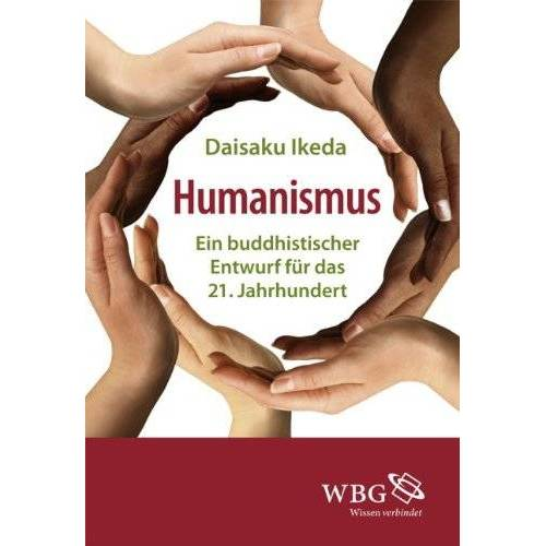 Daisaku Ikeda - Humanismus: Ein buddhistischer Entwurf für das 21. Jahrhundert - Preis vom 03.04.2020 04:57:06 h