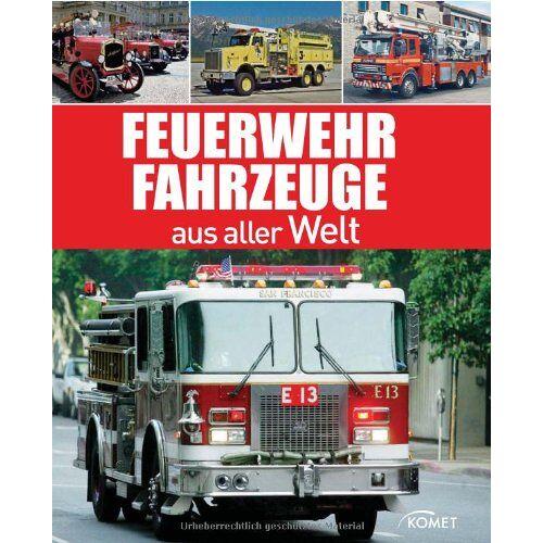 Udo Paulitz - Feuerwehrfahrzeuge aus aller Welt - Preis vom 11.11.2019 06:01:23 h