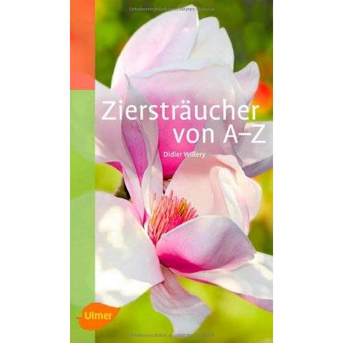 Didier Willery - Ziersträucher von A-Z - Preis vom 15.04.2021 04:51:42 h