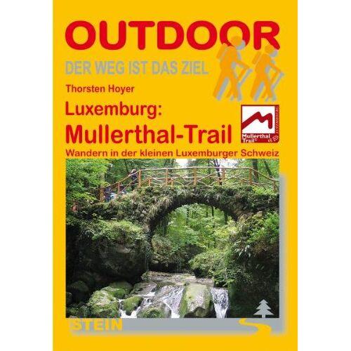 Thorsten Hoyer - Luxemburg: Mullerthal-Trail: Wandern in der Kleinen Luxemburger Schweiz - Preis vom 14.04.2021 04:53:30 h