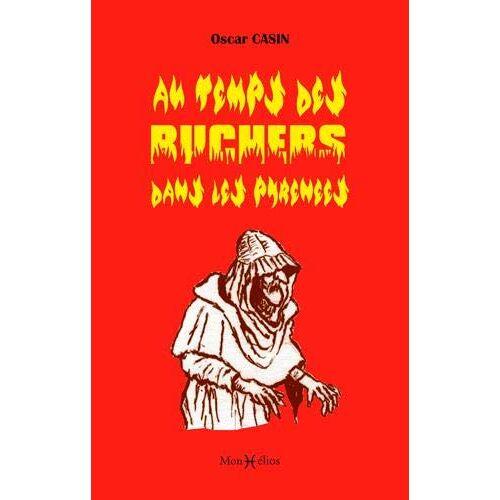 - Au temps des bûchers dans les Pyrénées (LITTERATURES PYRENEENNES) - Preis vom 24.02.2021 06:00:20 h