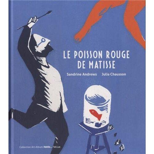 Sandrine Andrews - Le poisson rouge de Matisse - Preis vom 05.09.2020 04:49:05 h