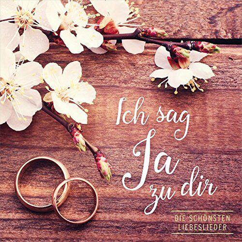- CD Ich sag Ja zu dir: Die schönsten Liebeslieder - Preis vom 23.01.2021 06:00:26 h
