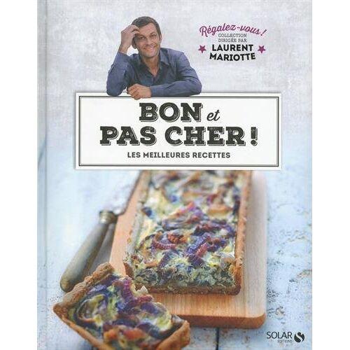 Laurent Mariotte - Bon et pas cher ! : Les meilleures recettes - Preis vom 25.02.2021 06:08:03 h