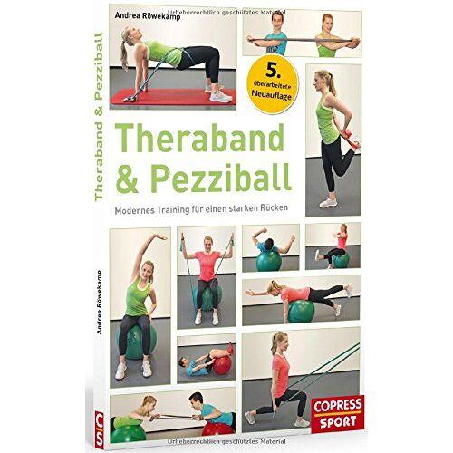 Andrea Röwekamp - Theraband & Pezziball: Modernes Training für einen starken Rücken - Preis vom 28.02.2021 06:03:40 h