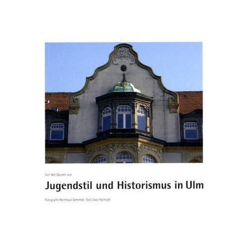 Reintraut Semmler - Auf den Spuren von Jugendstil und Historismus in Ulm - Preis vom 05.03.2021 05:56:49 h