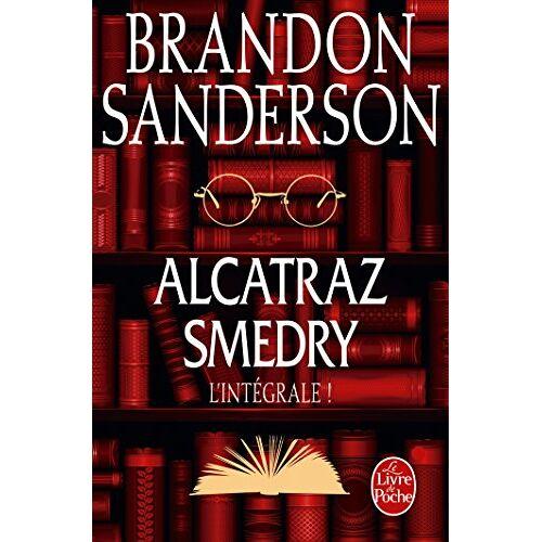 Brandon Sanderson - Alcatraz Smedry : L'intégrale : Alcatraz contre les infâmes bibliothécaires ; Alcatraz contre les Ossements du Scribe ; Alcatraz contyre les traîtres ... ; Alcatraz contre l'Ordre du Verre Brisé - Preis vom 13.04.2021 04:49:48