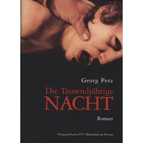 Georg Petz - Die Tausendjährige Nacht - Preis vom 03.09.2020 04:54:11 h