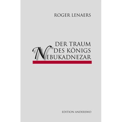 Roger Lenaers - Lenaers, R: Traum des Königs Nebukadnezar - Preis vom 15.04.2021 04:51:42 h