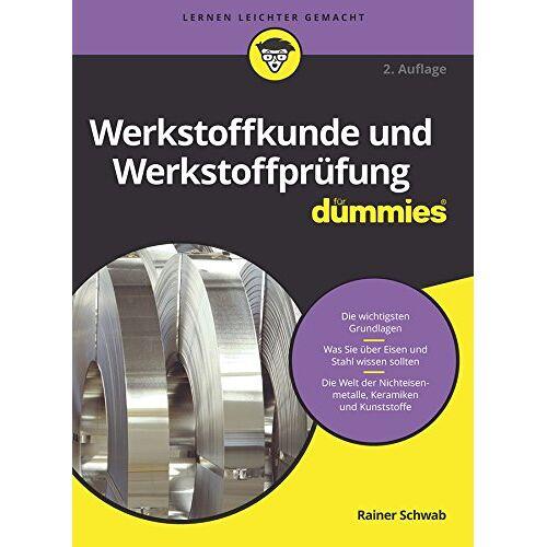 Rainer Schwab - Werkstoffkunde und Werkstoffprüfung für Dummies - Preis vom 06.05.2021 04:54:26 h
