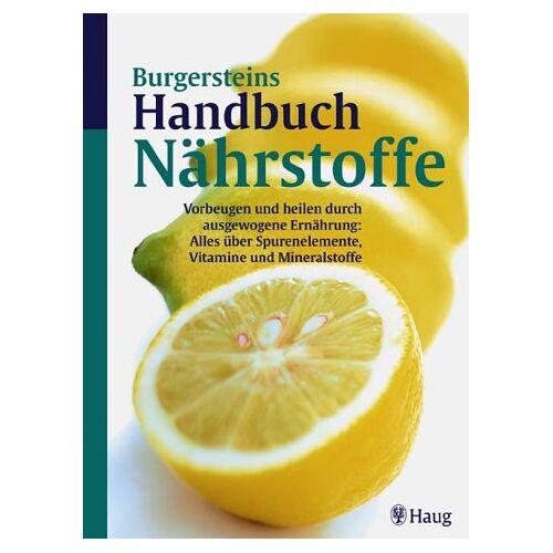 Lothar Burgerstein - Burgersteins Handbuch der Nährstoffe - Preis vom 14.04.2021 04:53:30 h