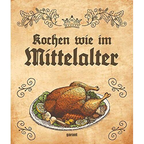 garant Verlag GmbH - Kochen wie im Mittelalter - Preis vom 29.05.2020 05:02:42 h