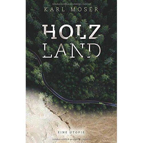 Karl Moser - Holzland - Preis vom 05.05.2021 04:54:13 h