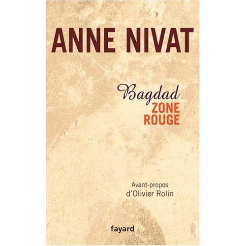 Anne Nivat - Bagdad zone rouge - Preis vom 06.09.2020 04:54:28 h
