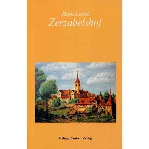 Hans Liebel - Zerzabelshof: Die Geschichte eines Stadtteils - Preis vom 09.05.2021 04:52:39 h