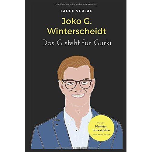 Lauch Verlag - Joko G. Winterscheidt: Das G steht für Gurki - Preis vom 12.04.2021 04:50:28 h