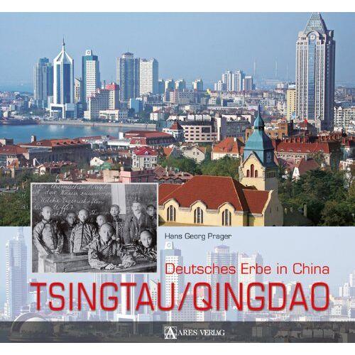 Prager, Hans Georg - Tsingtau / Qingdao: Deutsches Erbe in China - Preis vom 02.12.2020 06:00:01 h