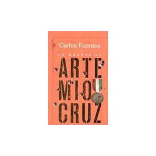 Carlos Fuentes - La muerte de Artemio Cruz / The Death of Artemio Cruz (Biblioteca Carlos Fuentes / Carlos Fuentes Library) - Preis vom 21.09.2020 04:46:04 h