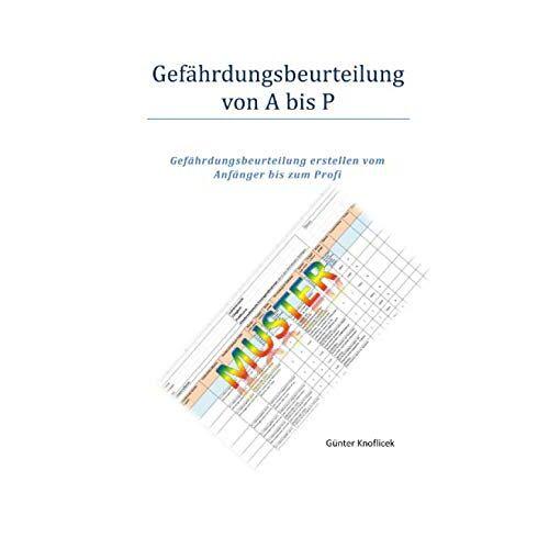 Günter Knoflicek - Gefährdungsbeurteilung A bis P: Gefährdungsbeurteilung erstellen vom Anfänger bis zum Profi - Preis vom 15.01.2021 06:07:28 h
