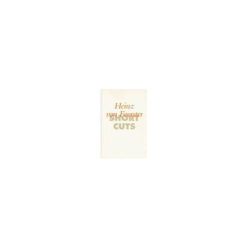 Foerster, Heinz von - Short Cuts / Heinz von Foerster - Preis vom 19.01.2021 06:03:31 h