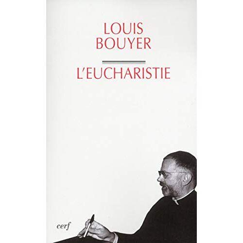 Louis Bouyer - L'Eucharistie - Preis vom 18.04.2021 04:52:10 h