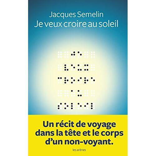 Jacques Semelin - Je veux croire au Soleil - Preis vom 26.02.2021 06:01:53 h