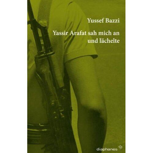 Yussef Bazzi - Yassir Arafat sah mich an und lächelte - Preis vom 13.05.2021 04:51:36 h