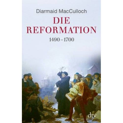 Diarmaid MacCulloch - Die Reformation: 1490-1700 - Preis vom 18.10.2020 04:52:00 h