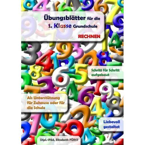 Elisabeth Fürst - Übungsblätter für die 1.Klasse Grundschule: RECHNEN - Preis vom 20.10.2020 04:55:35 h