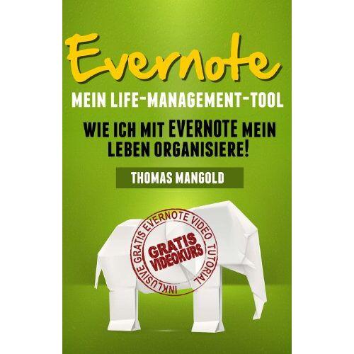 Thomas Mangold - Evernote - Mein Life-Management-Tool: Wie ich mit Evernote mein Leben organisiere! - Preis vom 27.02.2021 06:04:24 h
