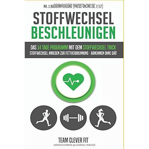 Team Clever Fit - Stoffwechsel beschleunigen: Das 14 Tage Programm mit dem Stoffwechsel Trick: Stoffwechsel anregen zur Fettverbrennung - Abnehmen ohne Diät leicht gemacht - Preis vom 05.05.2021 04:54:13 h