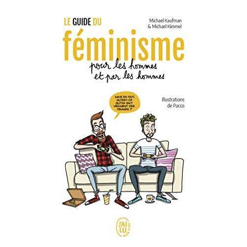 - Le guide du féminisme pour les hommes et par les hommes - Preis vom 21.10.2020 04:49:09 h