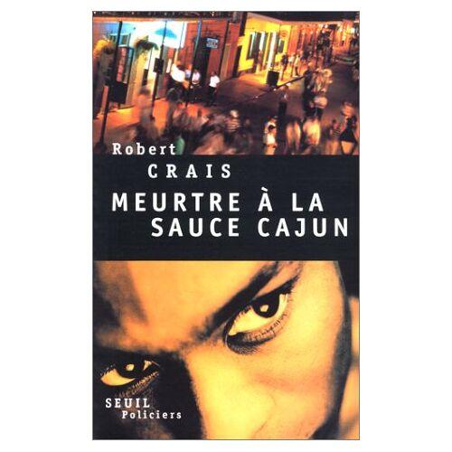 Robert Crais - Meurtre à la sauce cajun - Preis vom 14.04.2021 04:53:30 h