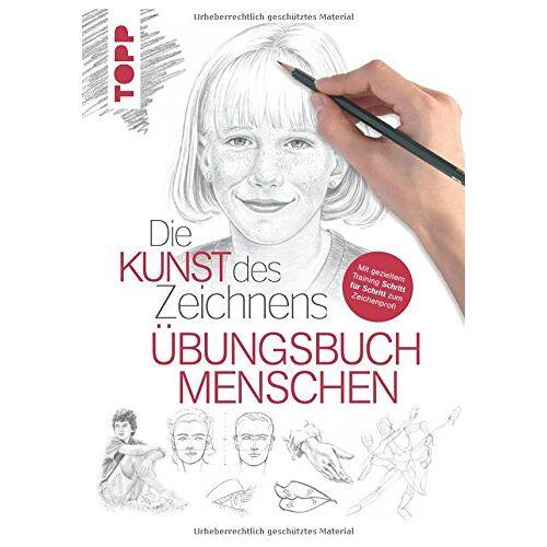 - Die Kunst des Zeichnens - Menschen Übungsbuch: Mit gezieltem Training Schritt für Schritt zum Zeichenprofie - Preis vom 05.08.2019 06:12:28 h