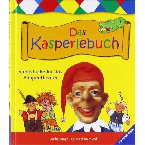 Ulrike Lange - Das Kasperlebuch: Spielstücke für das Puppentheater - Preis vom 27.02.2021 06:04:24 h