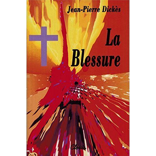 Jean-Pierre Dickès - La blessure - Preis vom 24.02.2021 06:00:20 h