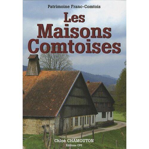 Chamouton Chloe - Les Maisons comtoises - Preis vom 28.02.2021 06:03:40 h